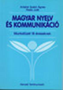 Magyar nyelv és kommunikáció - Munkafüzet 18 éveseknek