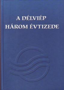Holl Lajos (szerk): A DÉLVIÉP három évtizede