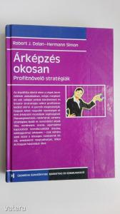 Robert J. Dolan; Hermann Simon: Árképzés okosan ( profitnövelő stratégiák)