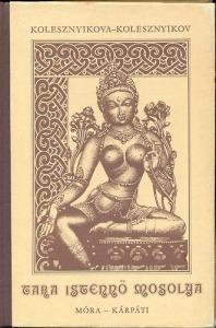 Kolesznyikova-Kolesznyikov: Tara istennő mosolya