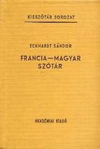 Eckhardt Sándor: Francia-magyar szótár