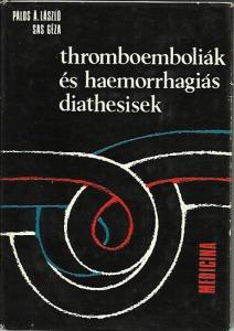 Thromboemboliák és haemorrhagiás diathesisek