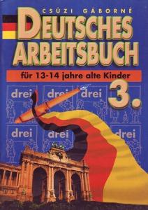 Csúzi Gáborné: Deutsches arbeitsbuch 3.