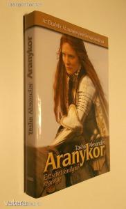 Tasha Alexander: Aranykor / Erzsébet királynő regénye (*81)