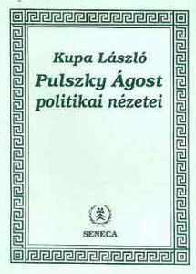 Kupa László: Pulszky Ágost politikai nézetei