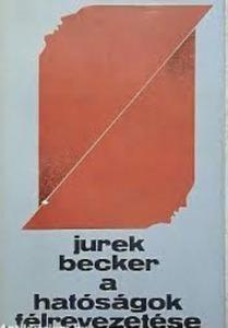 Becker Jurek: A hatóságok félrevezetése