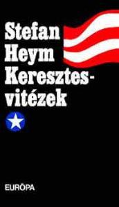 Stefan Heym: Keresztesvitézek I-II.