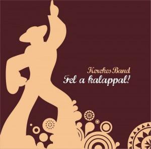 KEREKES BAND - Fel A Kalappal ! CD