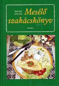 Halász Zoltán: Mesélő szakácskönyv