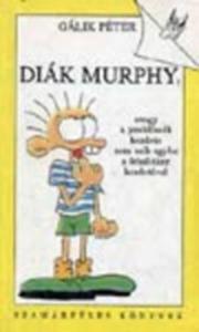 Diák Murphy (avagy a problémák kezdete nem esik egybe a felnőttkor kezdetével) - 600 Ft Kép
