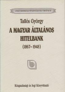 A Magyar Általános Hitelbank  (1867-1948)