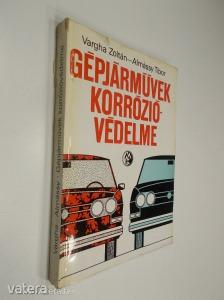 Vargha Zoltán - Almássy Tibor: Gépjárm?vek korrózióvédelme (*89)