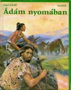 Josef Kleibl: Ádám nyomában