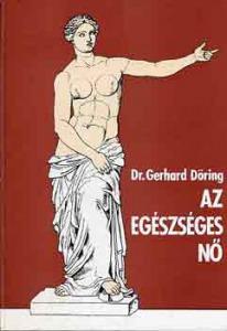 Gerhard Dr. Döring: Az egészséges nő