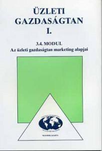 Üzleti gazdaságtan I. - Az üzl. gazd.tan marketing alap.