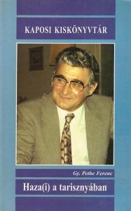 Gy. Pethe Ferenc: Haza(i) a tarisznyában