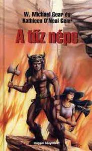 Gear, W.M.-Gear, K. ONeil: A tűz népe
