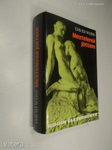 David Weiss: Meztelenül jöttem / Rodin életregénye (*89) - 1200 Ft Kép