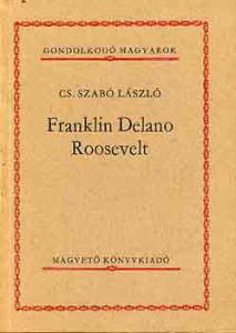 Franklin Delano Roosevelt (Gondolkodó Magyarok)