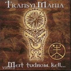 Transylmania - Mert tudnom kell (CD)