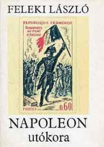 Feleki LÁszló: Napoleon utókora