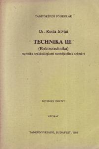 Dr. Rosta István: Technika III. (Elektrotechnika)