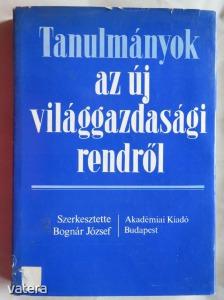 Bognár József (szerk.): Tanulmányok az új világgazdasági rendről (α) - 400 Ft Kép