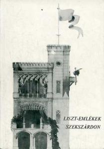 Vendel-Mohay Lajosné: Liszt-emlékek Szekszárdon