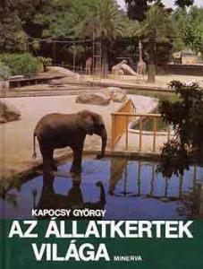 Kapocsy György: Az állatkertek világa