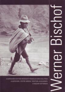 : Werner Bischof (1916-1954)