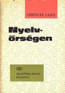 Lőrincze Lajos: Nyelvőrségen