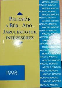 Példatár a bér-, adó-, járulékügyek intézéséhez 1998