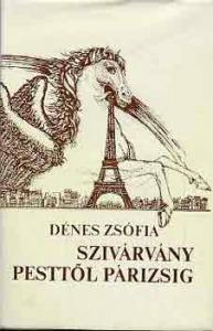 Dénes Zsófia: Szivárvány Pesttől Párizsig