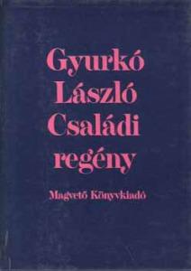 Gyurkó László: Családi regény