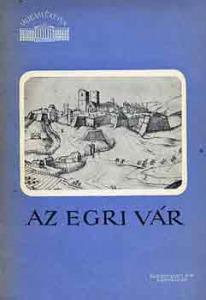 Galván Károly: Az egri vár (műemlékeink)