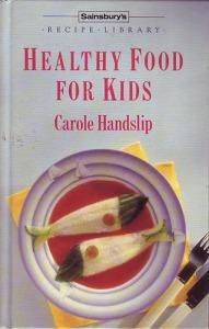 Carole Handslip: Healthy food for kids
