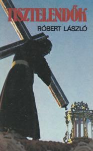 Róbert László Tisztelendők (1989)