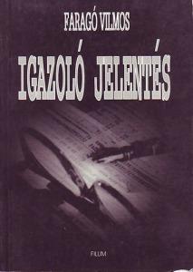Faragó Villmos: Igazoló jelentés