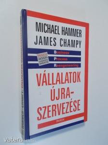 Michael Hammer - James Champy: Vállalatok újraszervezése (*82)