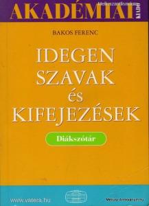 Bakos Ferenc: Idegen szavak és kifejezések - Diáks