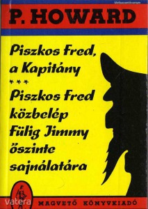 P. Howard/Rejtő Jenő: Piszkos Fred a Kapitány-Pisz