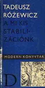 Tadeusz Rózewicz: A mi kis stabilizációnk