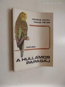 Kovács Antal - Traub Péter: A hullámos papagáj (*78)