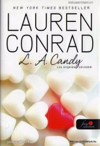 Lauren Conrad: L. A. Candy - Los Angeles üdvöskéi - Vatera.hu Kép