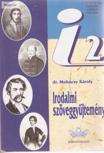 Mohácsi Károly: Irodalmi szöveggyűjtemény