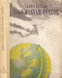 Vajda László: Nagy magyar utazók (19. század)
