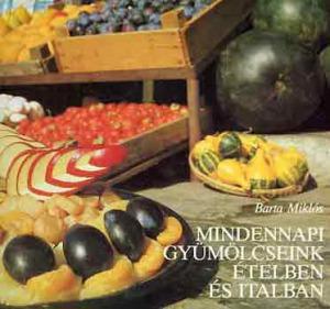 Mindennapi gyümölcseink ételben és italban