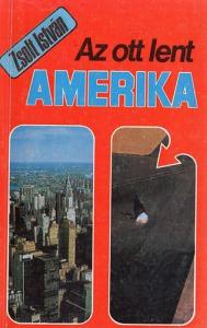 Zsolt István: Az ott lent Amerika