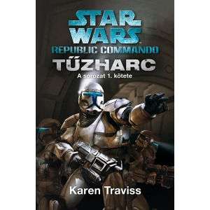 Star Wars: Republic Commando: Tűzharc - Könyv