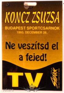 KONCZ ZSUZSA - NE VESZÍTSD EL A FEJED. BP SPORTCSARNOK. GUEST. Stage pass. - 1999 Ft Kép